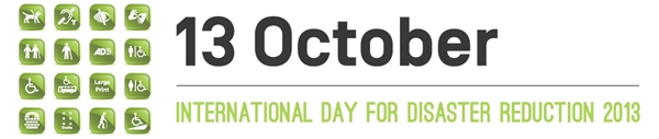 13 October - International Day for Disaster Reduction 2013